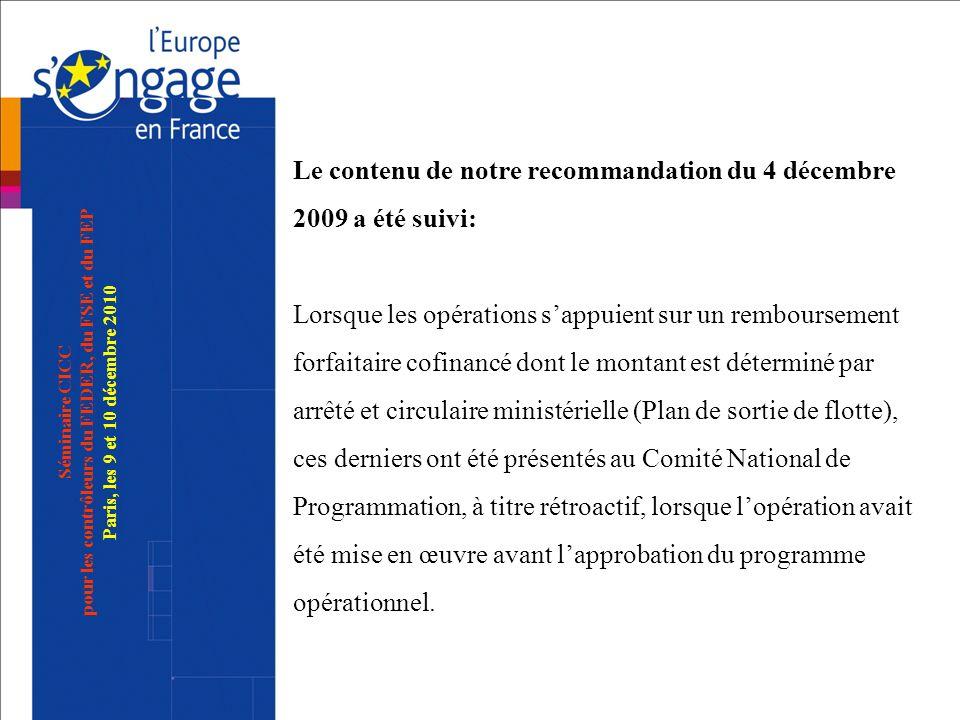 Séminaire CICC pour les contrôleurs du FEDER, du FSE et du FEP Paris, les 9 et 10 décembre 2010 Le contenu de notre recommandation du 4 décembre 2009