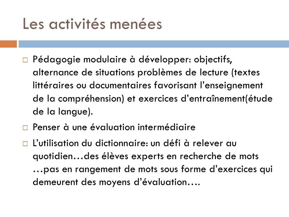 Les activités menées Pédagogie modulaire à développer: objectifs, alternance de situations problèmes de lecture (textes littéraires ou documentaires f