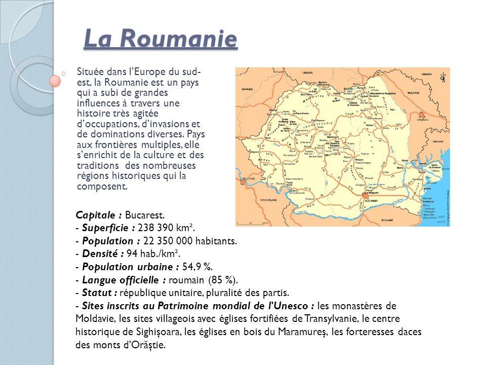 La Roumanie Située dans lEurope du sud- est, la Roumanie est un pays qui a subi de grandes influences à travers une histoire très agitée doccupations,