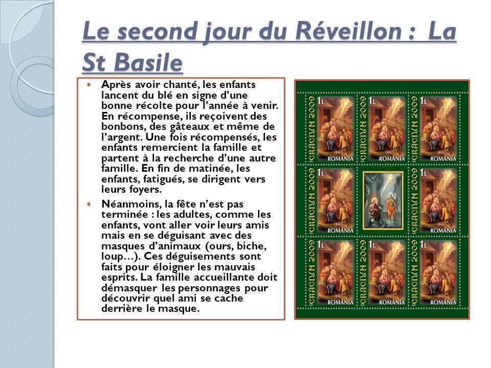 Le second jour du Réveillon : La St Basile Après avoir chanté, les enfants lancent du blé en signe dune bonne récolte pour lannée à venir. En récompen