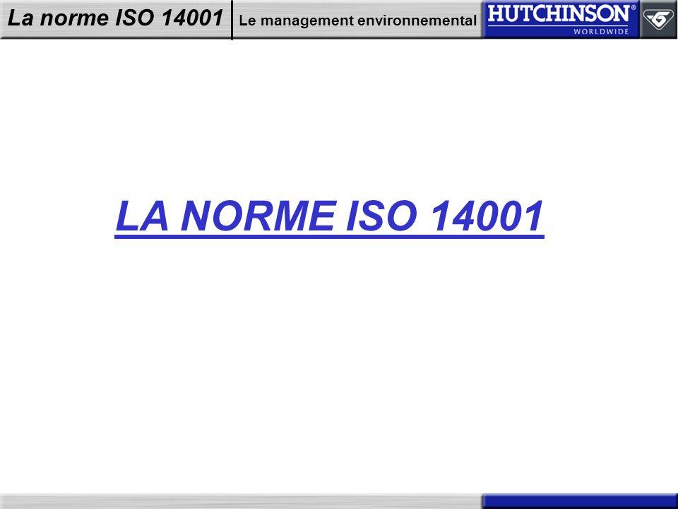 La norme ISO 14001 Le management environnemental LA NORME ISO 14001
