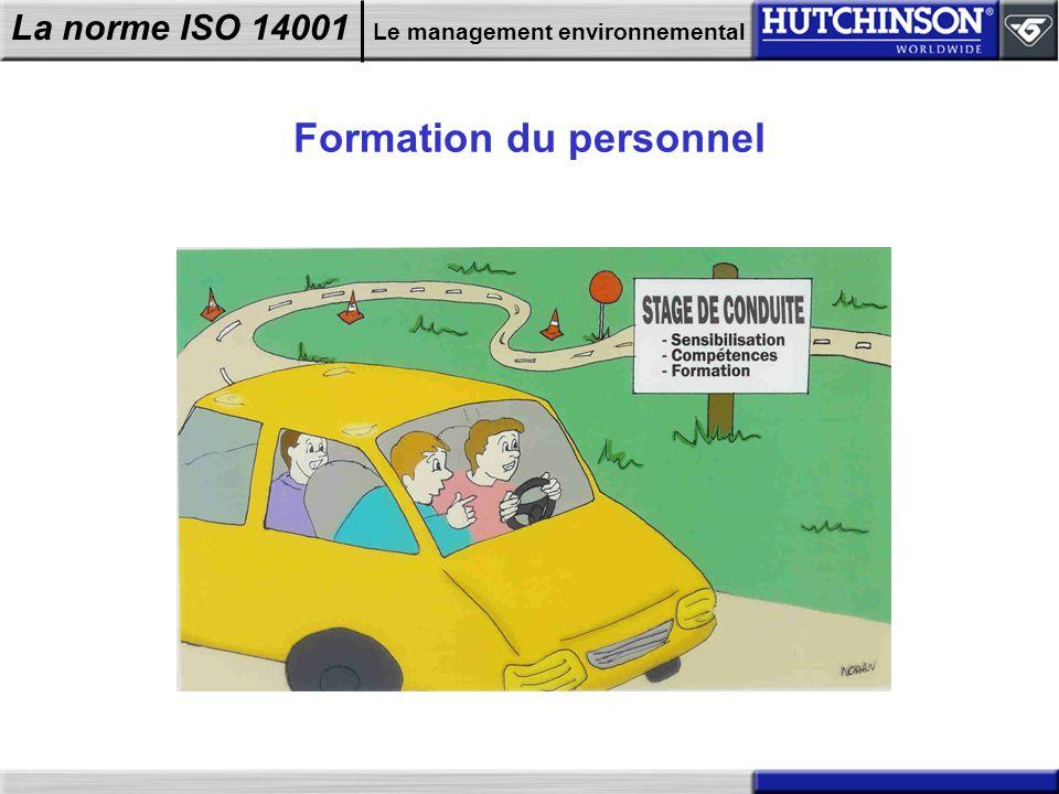 La norme ISO 14001 Le management environnemental Formation du personnel