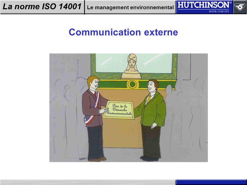 La norme ISO 14001 Le management environnemental Communication externe