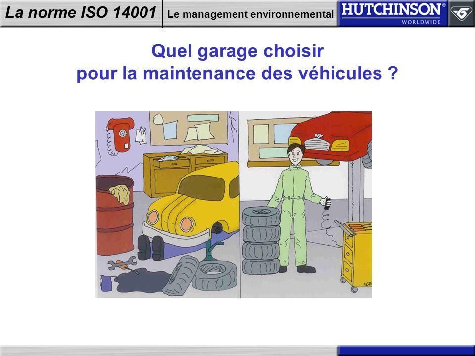 La norme ISO 14001 Le management environnemental Quel garage choisir pour la maintenance des véhicules ?