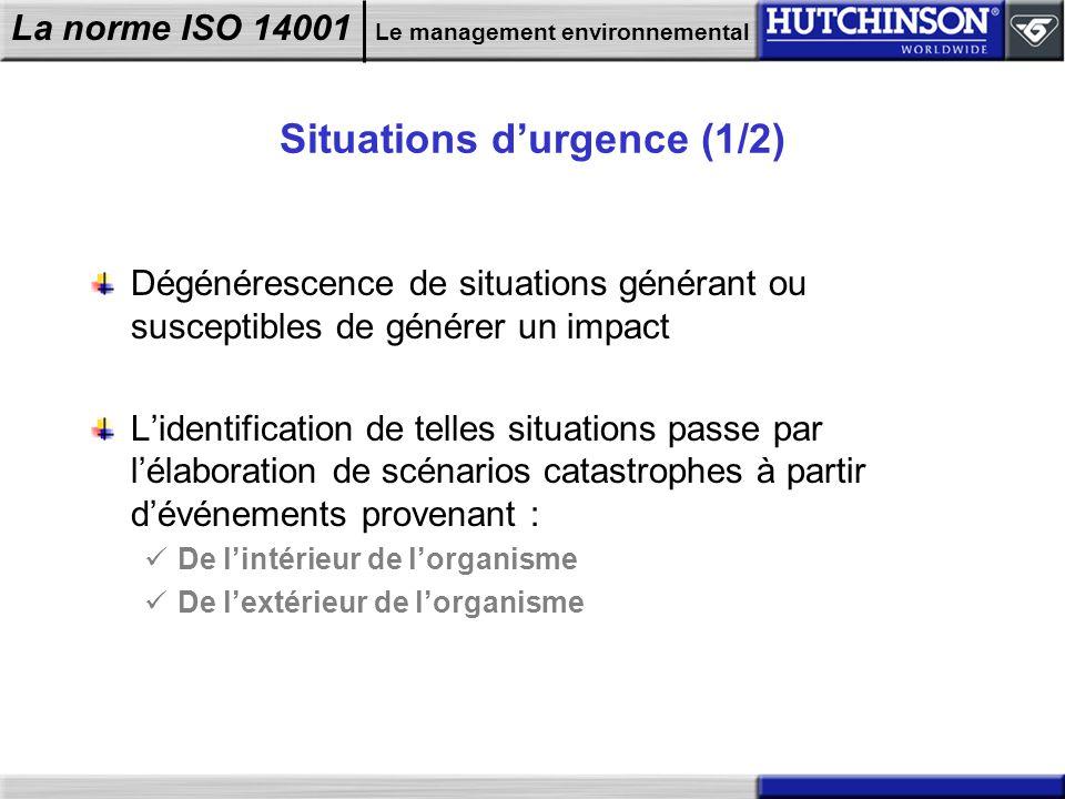 La norme ISO 14001 Le management environnemental Situations durgence (1/2) Dégénérescence de situations générant ou susceptibles de générer un impact