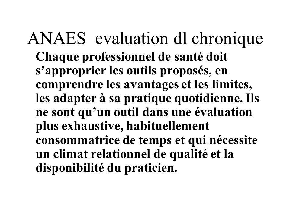 ANAES evaluation dl chronique Chaque professionnel de santé doit sapproprier les outils proposés, en comprendre les avantages et les limites, les adap