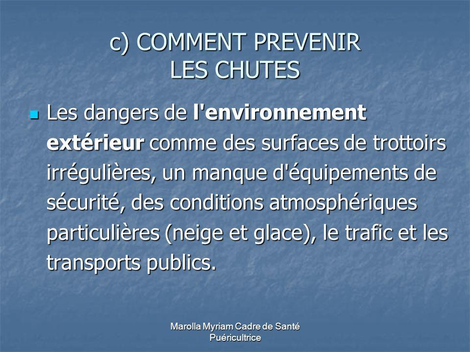 Marolla Myriam Cadre de Santé Puéricultrice c) COMMENT PREVENIR LES CHUTES Les dangers de l'environnement extérieur comme des surfaces de trottoirs ir