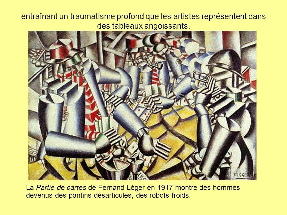 entraînant un traumatisme profond que les artistes représentent dans des tableaux angoissants. La Partie de cartes de Fernand Léger en 1917 montre des