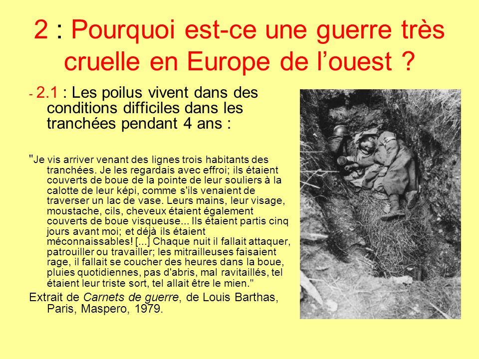 2 : Pourquoi est-ce une guerre très cruelle en Europe de louest ? - 2.1 : Les poilus vivent dans des conditions difficiles dans les tranchées pendant