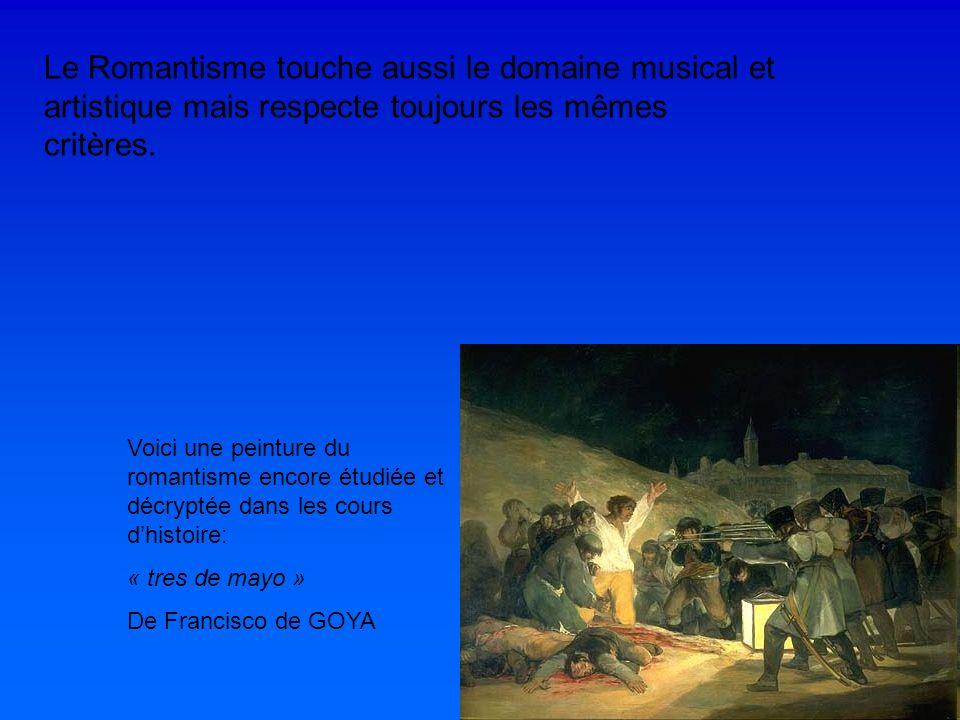 Le Romantisme touche aussi le domaine musical et artistique mais respecte toujours les mêmes critères. Voici une peinture du romantisme encore étudiée