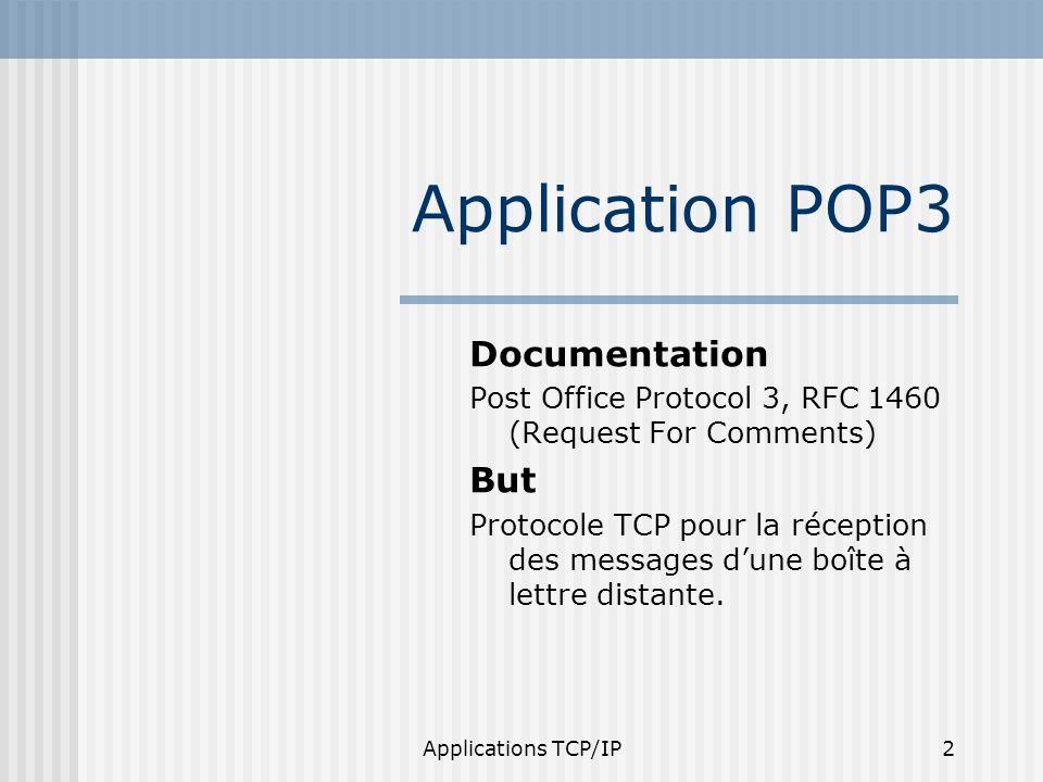 Applications TCP/IP33 Etablissement et fermeture du canal de communication Etablissement : Phase de vérification didentité récepteur: 220 nom_recepteur SMTP ready émetteur: HELO nom_emetteur récepteur: 250 nom_recepteur fermeture : émetteur: Quit récepteur: 221 closing transmission