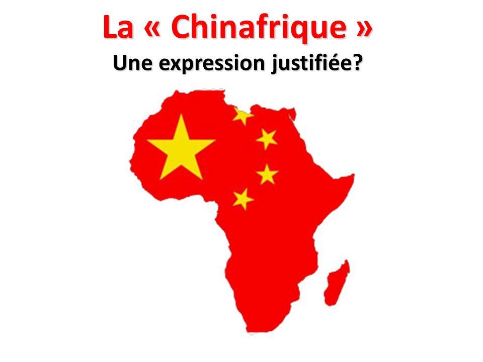 La « Chinafrique » Une expression justifiée?