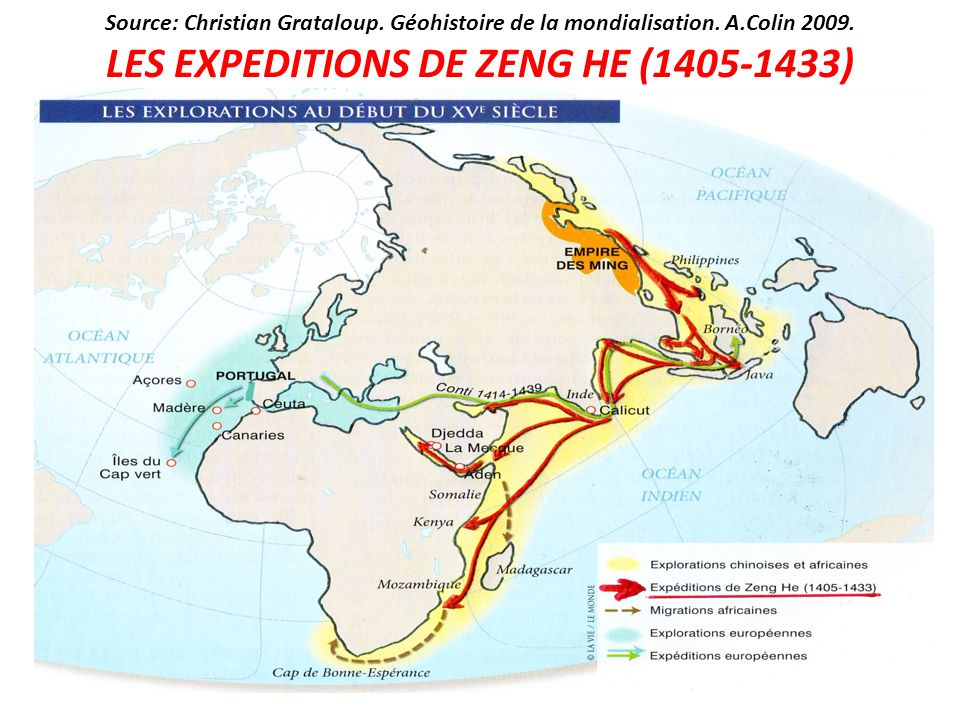Source: Christian Grataloup. Géohistoire de la mondialisation. A.Colin 2009. LES EXPEDITIONS DE ZENG HE (1405-1433)
