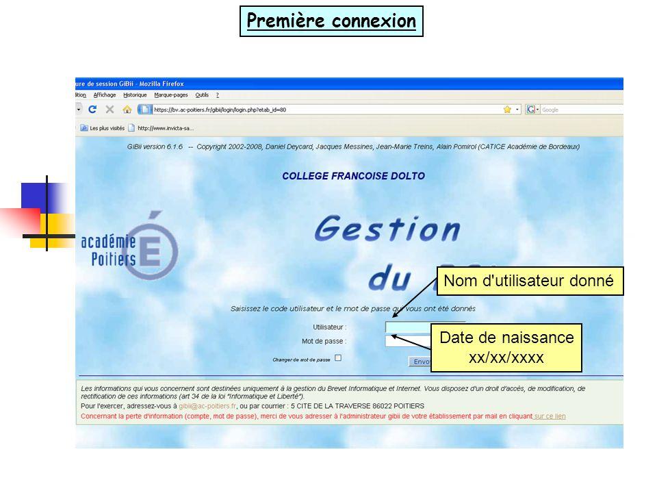 Première connexion Nom d'utilisateur donné Date de naissance xx/xx/xxxx