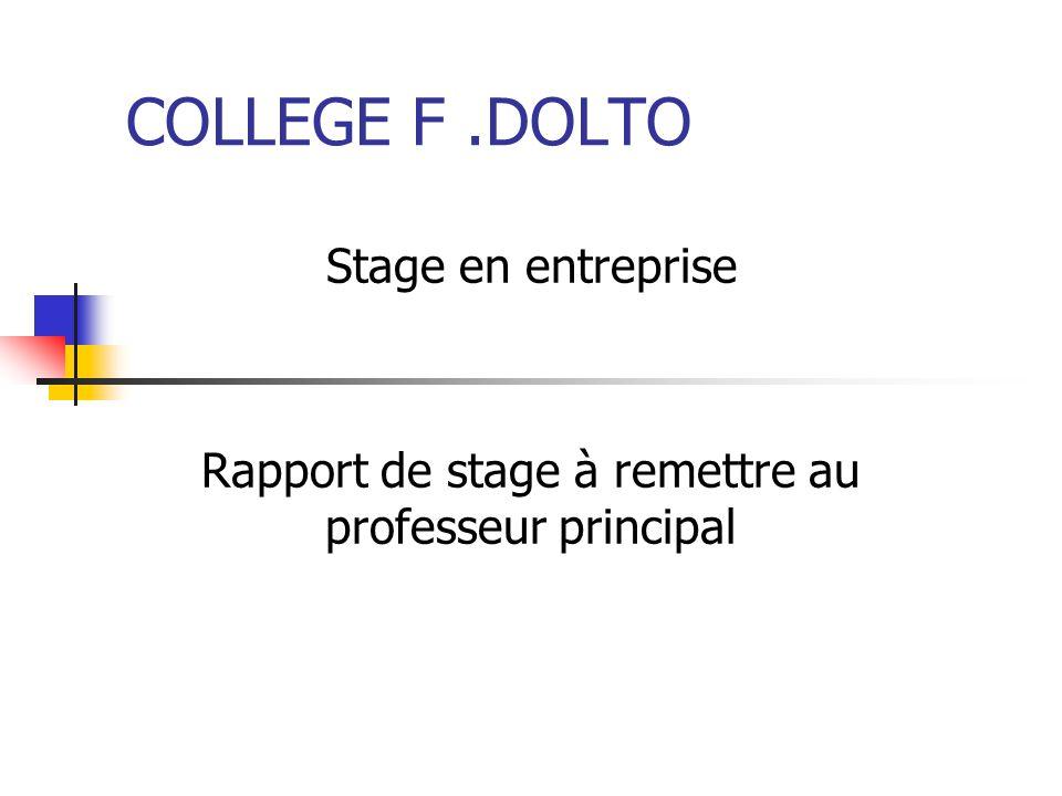 COLLEGE F.DOLTO Stage en entreprise Rapport de stage à remettre au professeur principal