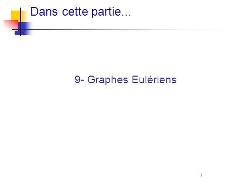 1 Dans cette partie... 9- Graphes Eulériens