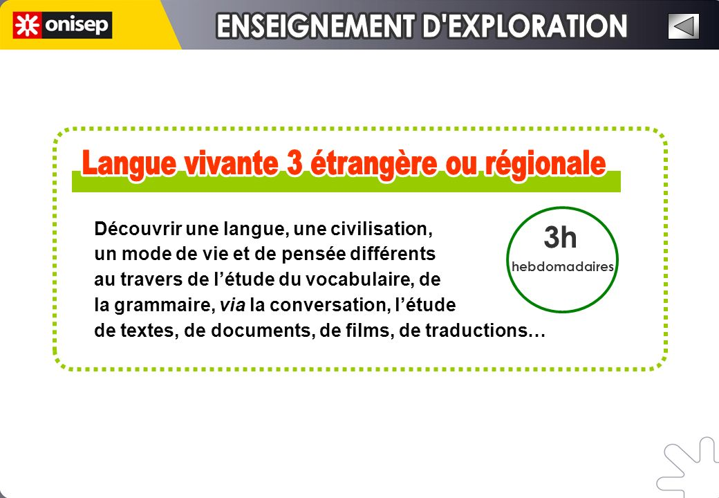 3h hebdomadaires Découvrir une langue, une civilisation, un mode de vie et de pensée différents au travers de létude du vocabulaire, de la grammaire, via la conversation, létude de textes, de documents, de films, de traductions…