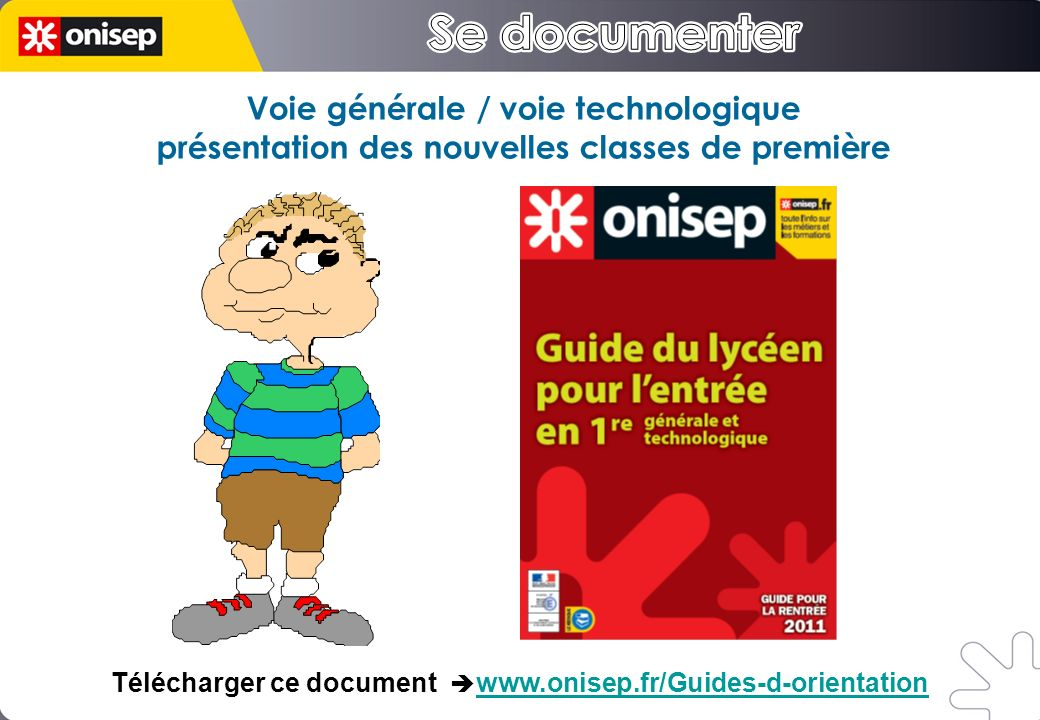 Voie générale / voie technologique présentation des nouvelles classes de première Télécharger ce document www.onisep.fr/Guides-d-orientationwww.onisep.fr/Guides-d-orientation