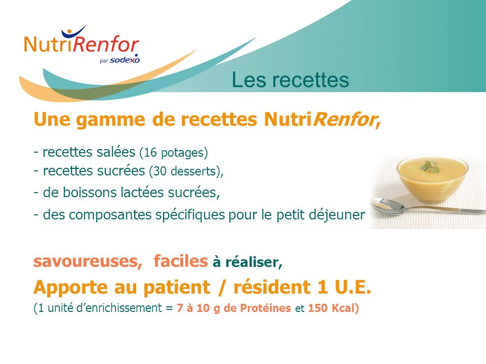 11e JIQHS19 Une gamme de recettes NutriRenfor, - - recettes salées (16 potages) - recettes sucrées (30 desserts), - - de boissons lactées sucrées, - -