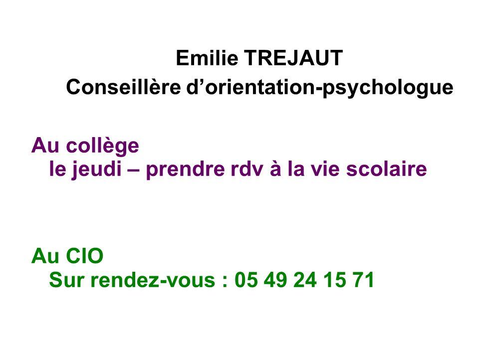 Emilie TREJAUT Conseillère dorientation-psychologue Au collège le jeudi – prendre rdv à la vie scolaire Au CIO Sur rendez-vous : 05 49 24 15 71