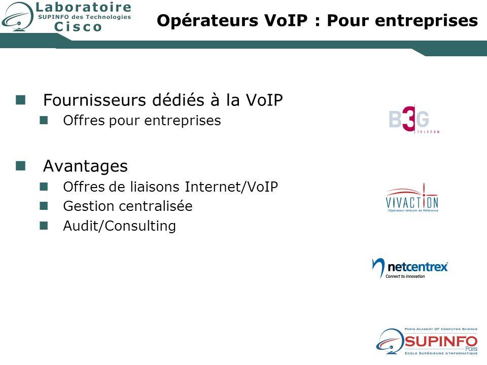 Opérateurs VoIP : Pour entreprises Fournisseurs dédiés à la VoIP Offres pour entreprises Avantages Offres de liaisons Internet/VoIP Gestion centralisé