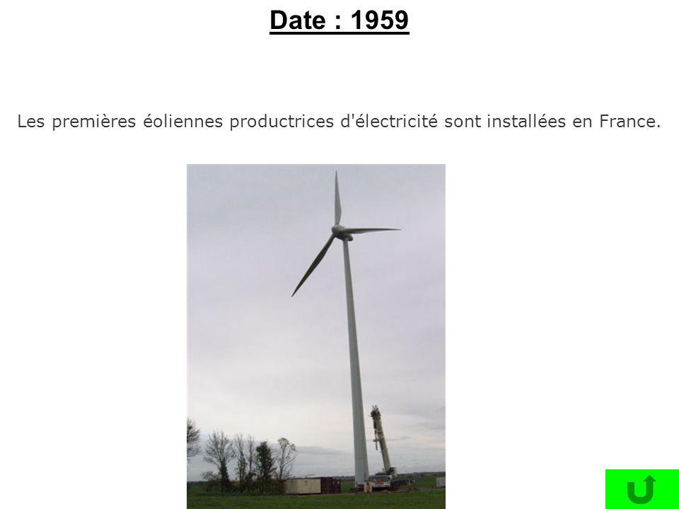 Les premières éoliennes productrices d'électricité sont installées en France. Date : 1959