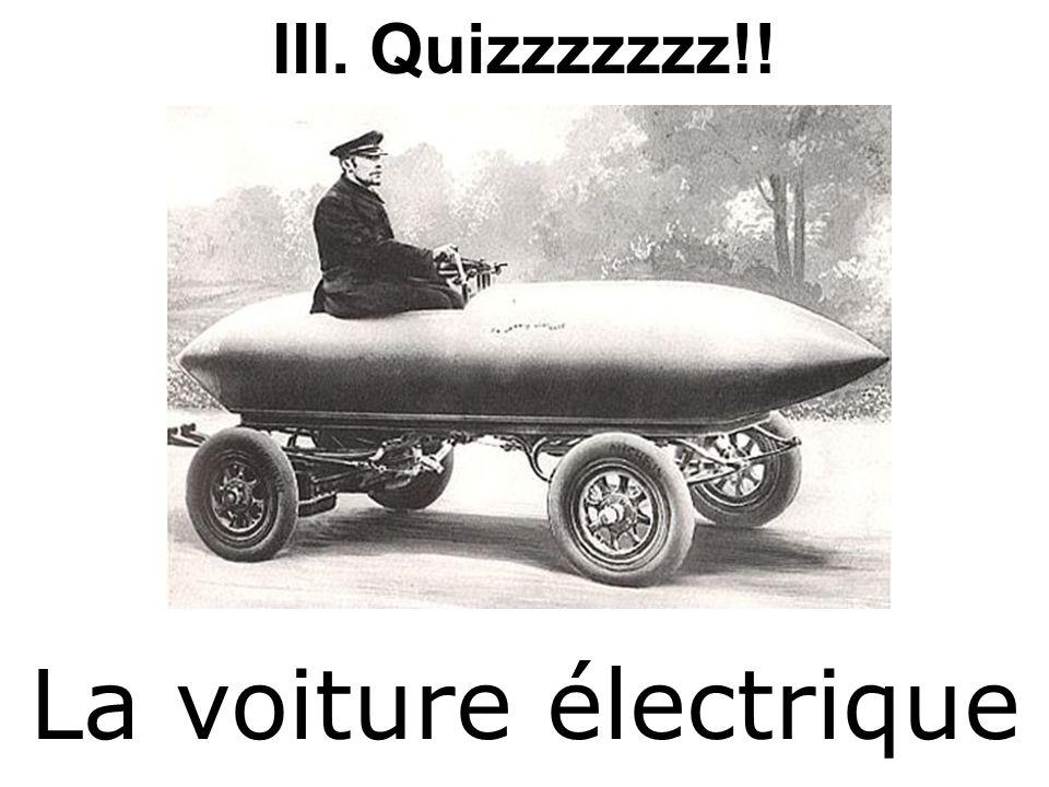 III. Quizzzzzzz!! La voiture électrique