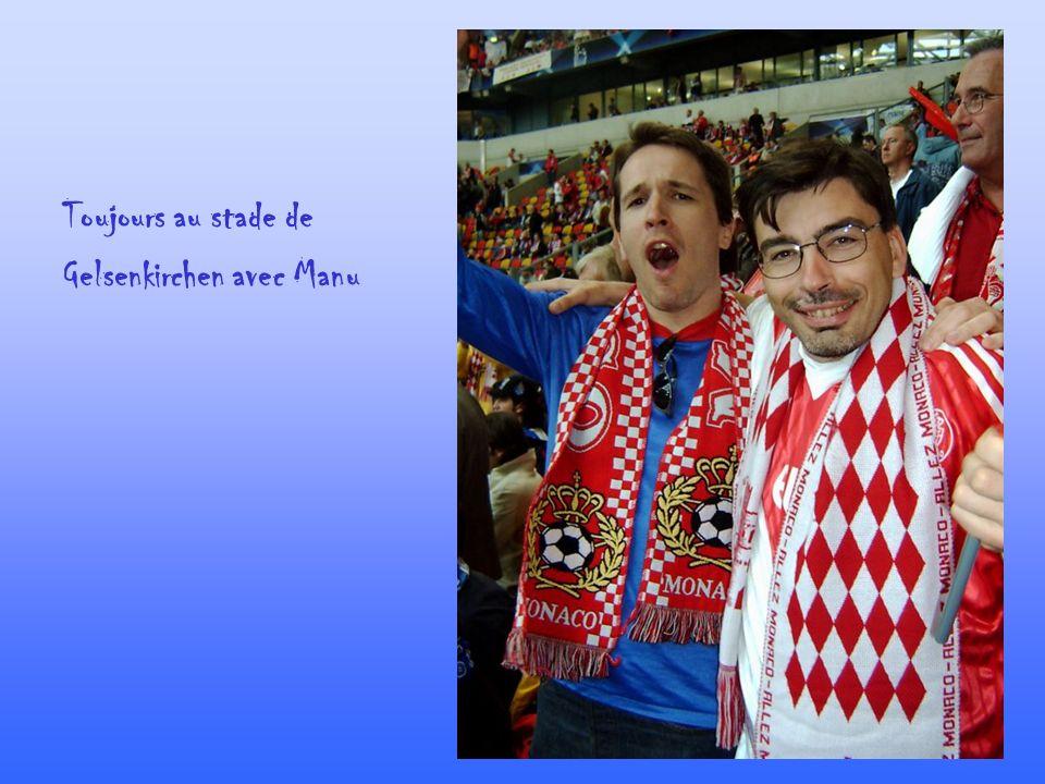 Toujours au stade de Gelsenkirchen avec Manu