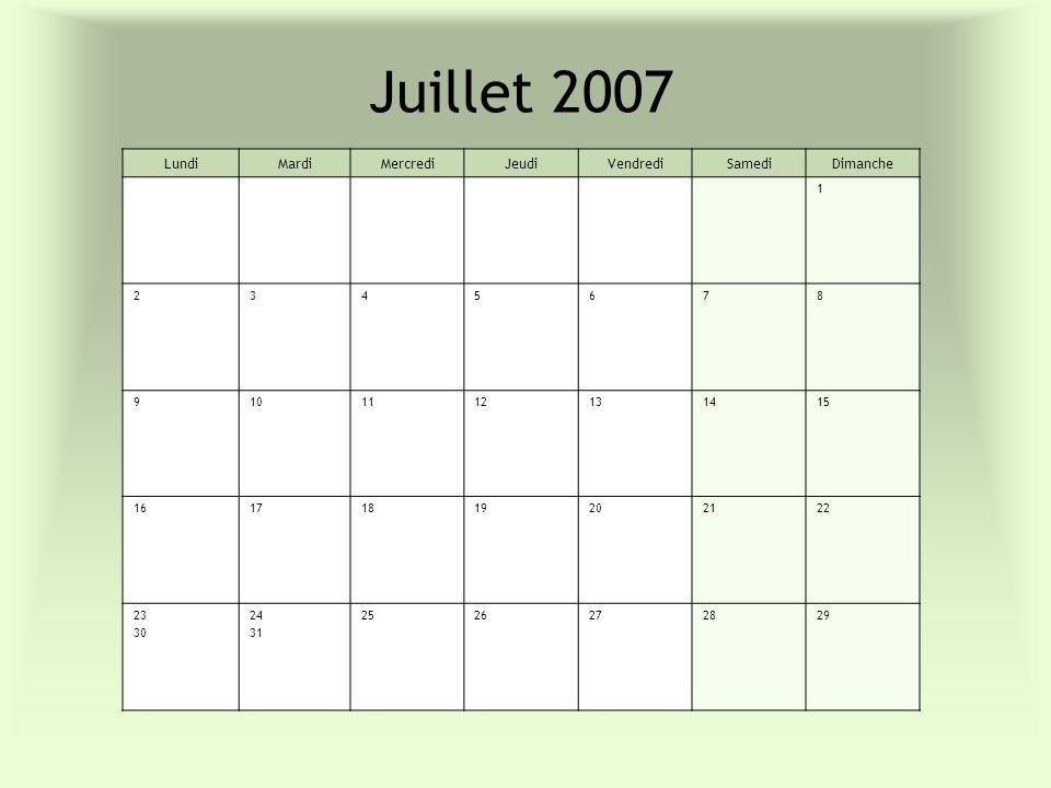 Juillet 2007 LundiMardiMercrediJeudiVendrediSamediDimanche 1 2345678 9101112131415 16171819202122 23 30 24 31 2526272829