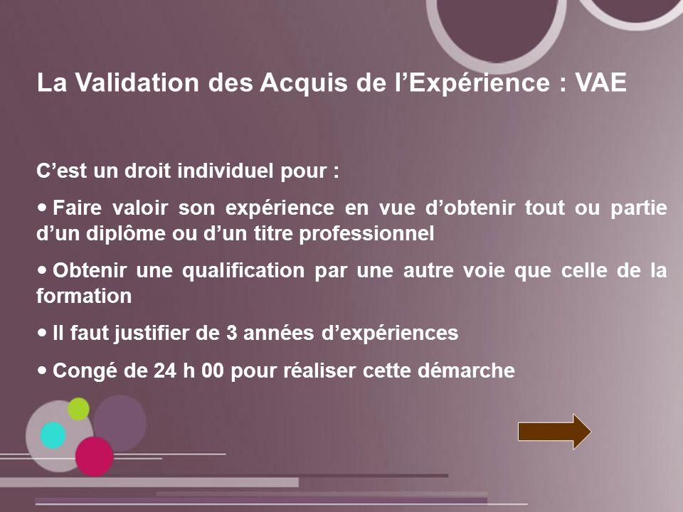 La Validation des Acquis de lExpérience : VAE Cest un droit individuel pour : Faire valoir son expérience en vue dobtenir tout ou partie dun diplôme o