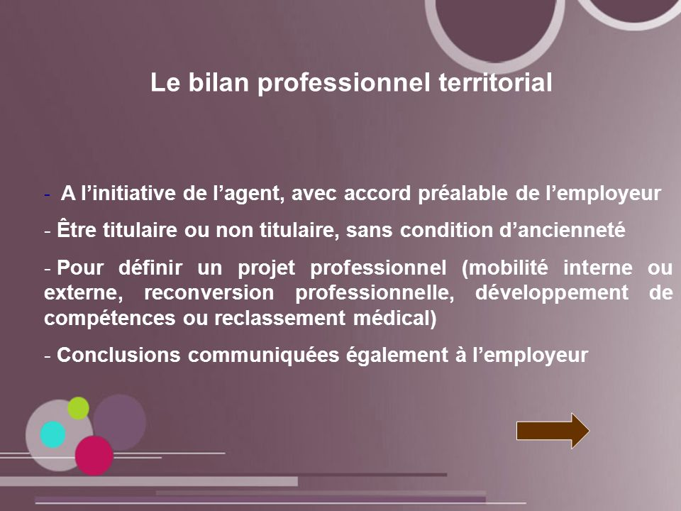 Le bilan professionnel territorial - A linitiative de lagent, avec accord préalable de lemployeur - Être titulaire ou non titulaire, sans condition da