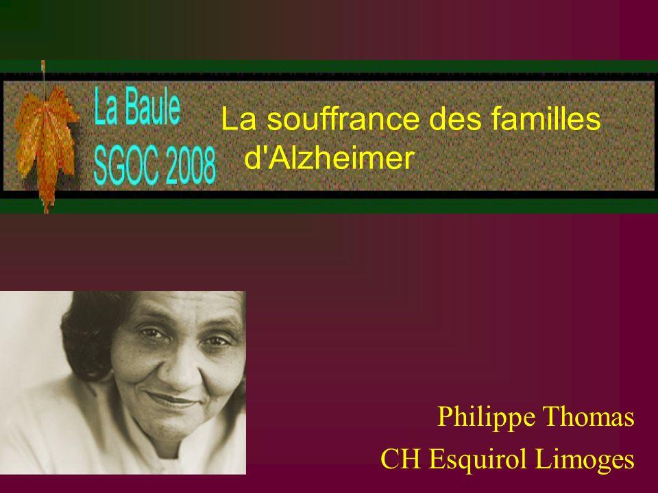 Philippe Thomas CH Esquirol Limoges La souffrance des familles d'Alzheimer
