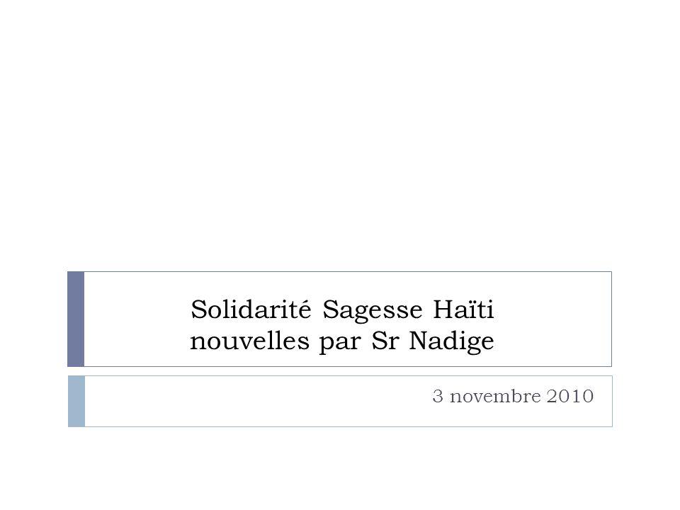 Solidarité Sagesse Haïti nouvelles par Sr Nadige 3 novembre 2010