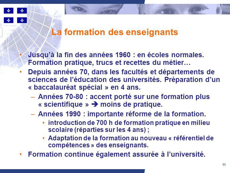 11 La formation des enseignants Jusquà la fin des années 1960 : en écoles normales.