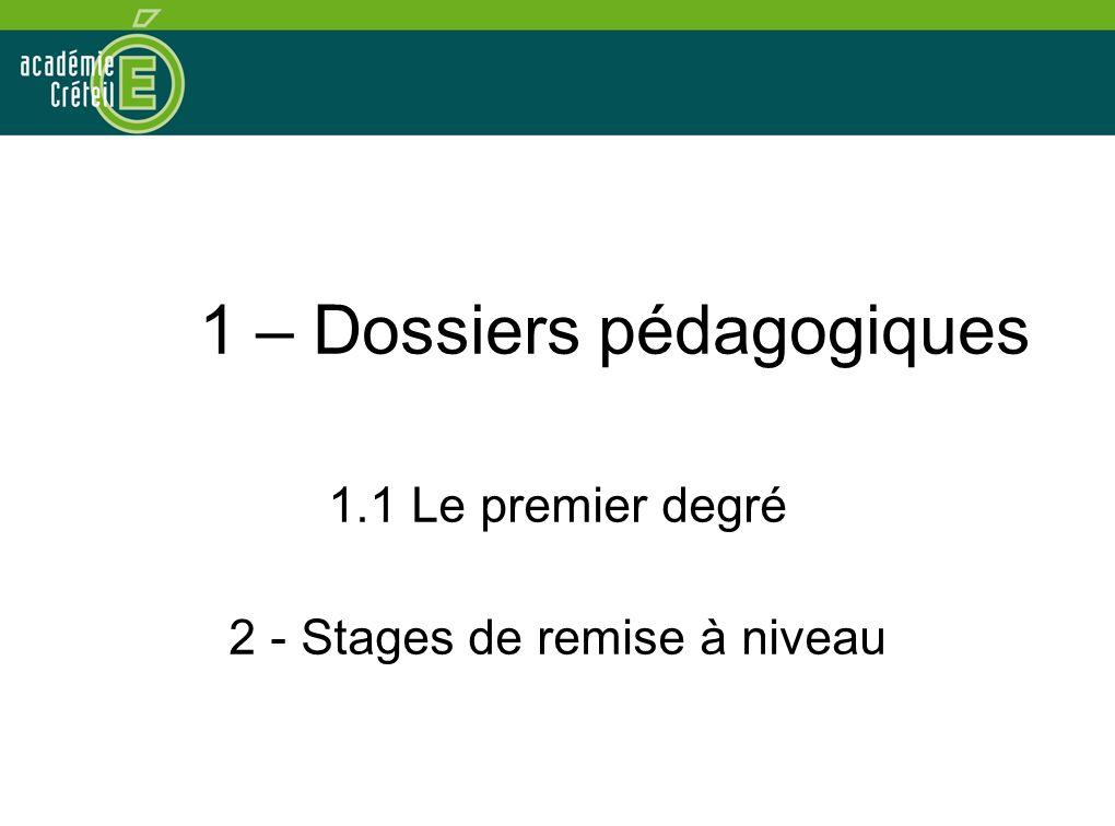 1 – Dossiers pédagogiques 1.1 Le premier degré 2 - Stages de remise à niveau