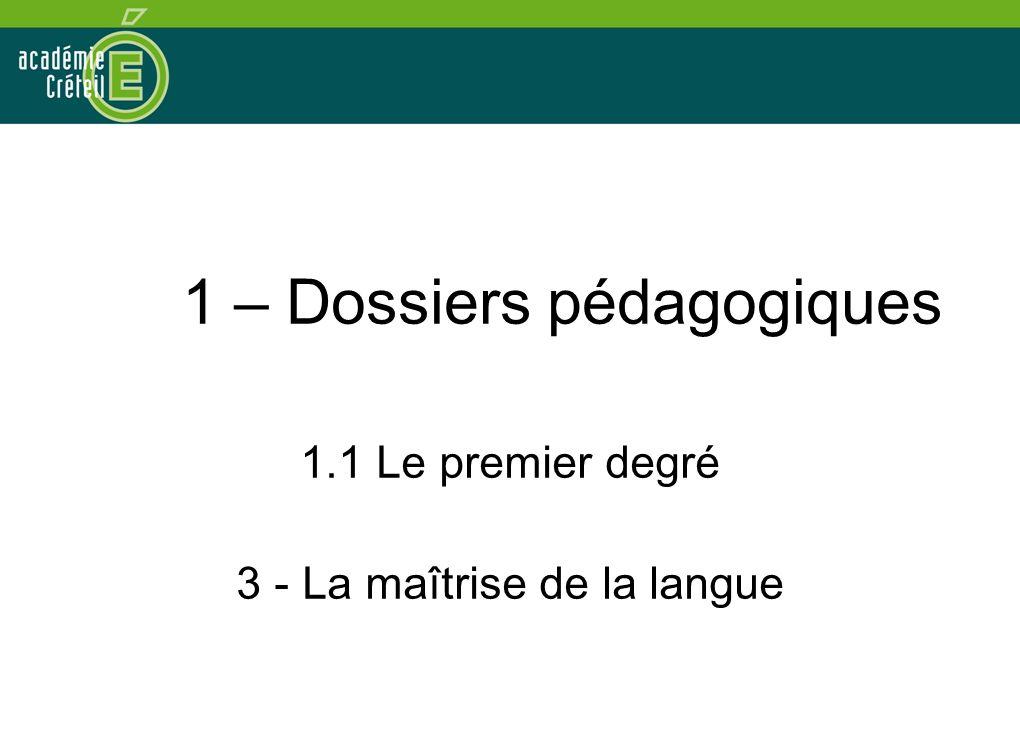 1 – Dossiers pédagogiques 1.1 Le premier degré 3 - La maîtrise de la langue