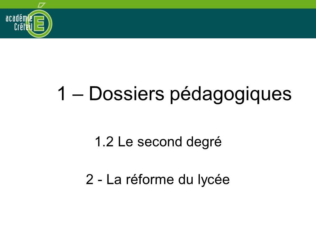 1 – Dossiers pédagogiques 1.2 Le second degré 2 - La réforme du lycée
