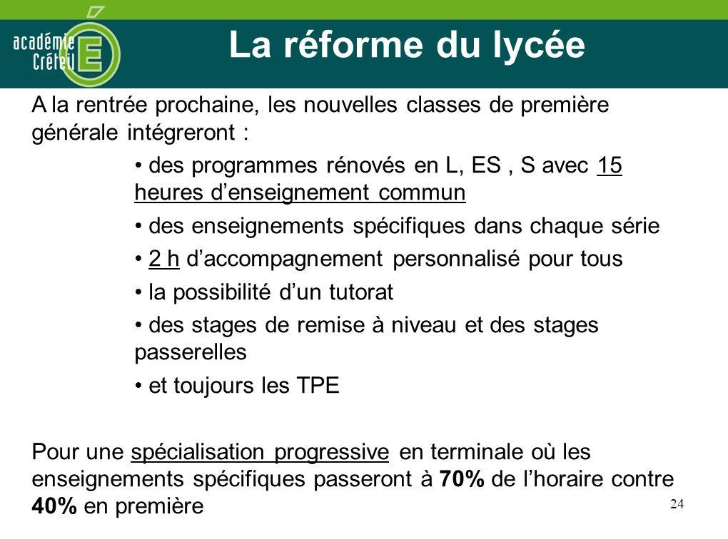 24 La réforme du lycée A la rentrée prochaine, les nouvelles classes de première générale intégreront : des programmes rénovés en L, ES, S avec 15 heu