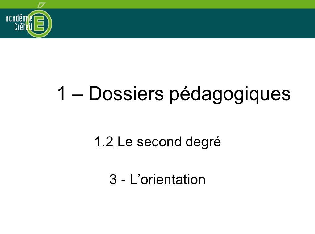 1 – Dossiers pédagogiques 1.2 Le second degré 3 - Lorientation