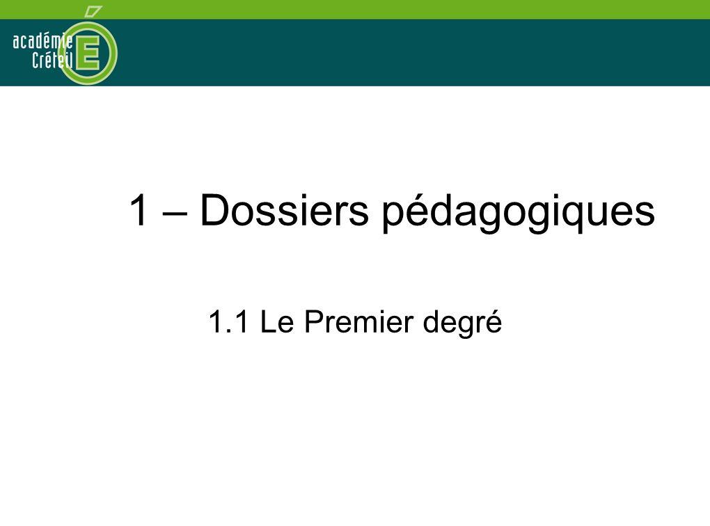 1 – Dossiers pédagogiques 1.1 Le Premier degré