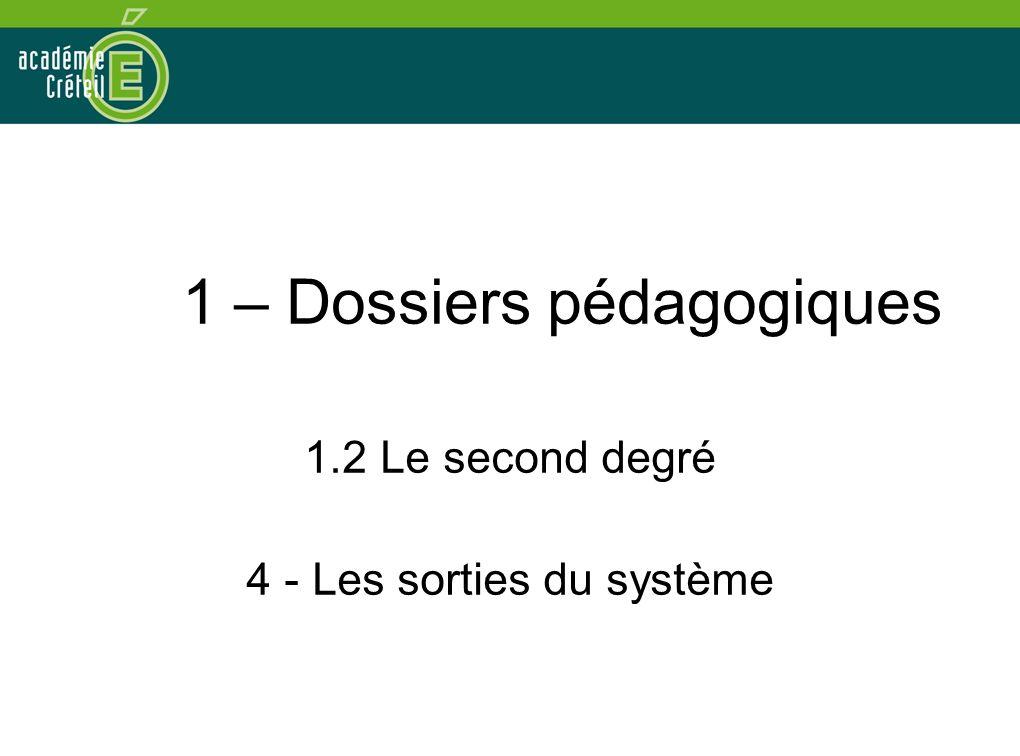 1 – Dossiers pédagogiques 1.2 Le second degré 4 - Les sorties du système