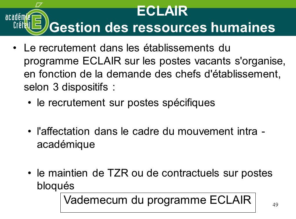 49 ECLAIR Gestion des ressources humaines Le recrutement dans les établissements du programme ECLAIR sur les postes vacants s'organise, en fonction de