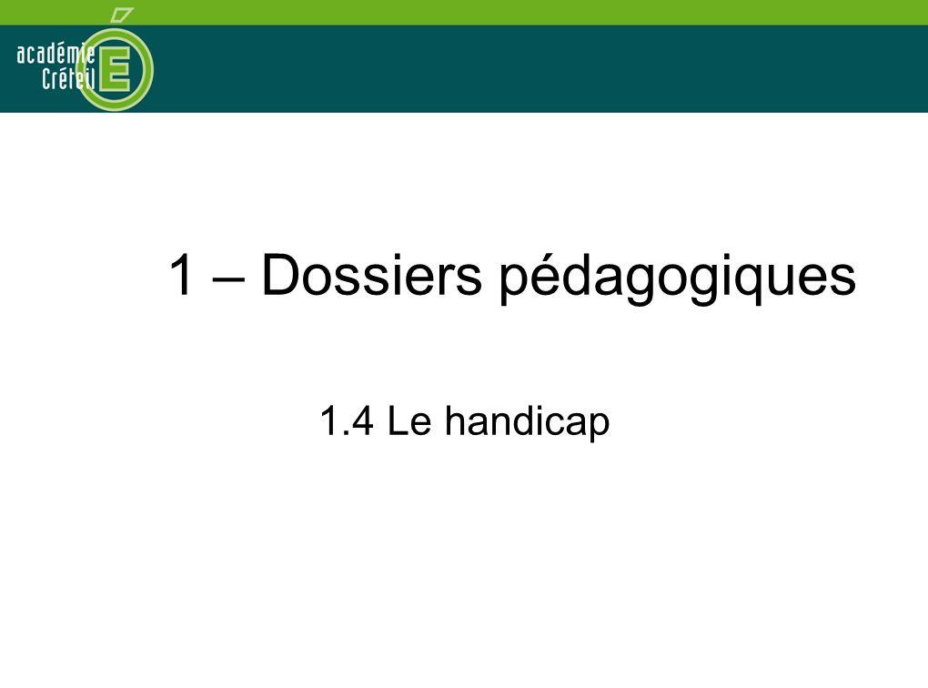 1 – Dossiers pédagogiques 1.4 Le handicap
