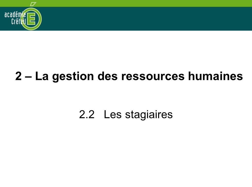2 – La gestion des ressources humaines 2.2 Les stagiaires