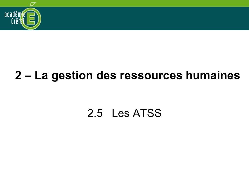 2 – La gestion des ressources humaines 2.5 Les ATSS