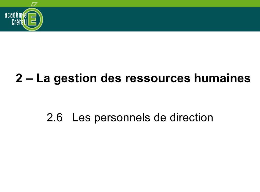 2 – La gestion des ressources humaines 2.6 Les personnels de direction