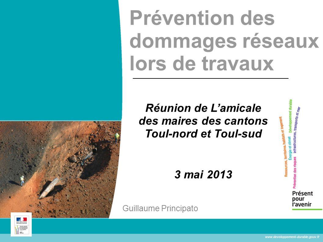 www.developpement-durable.gouv.fr Prévention des dommages réseaux lors de travaux Réunion de Lamicale des maires des cantons Toul-nord et Toul-sud 3 m