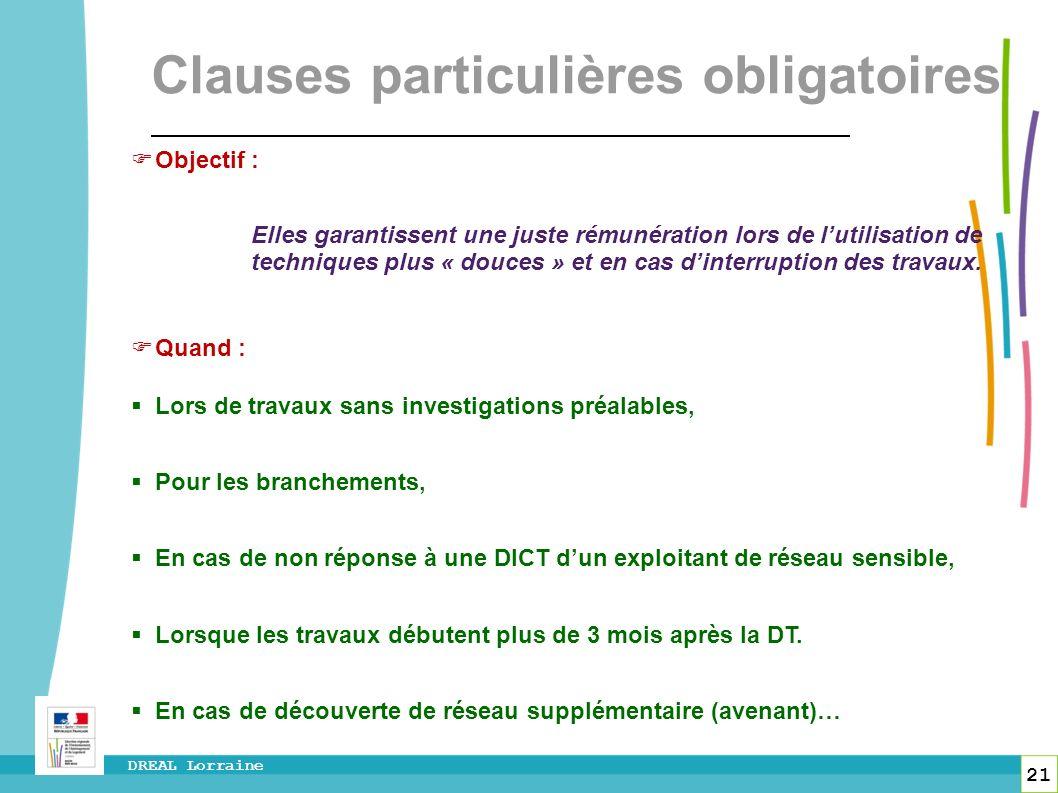 21 DREAL Lorraine Clauses particulières obligatoires Objectif : Elles garantissent une juste rémunération lors de lutilisation de techniques plus « do