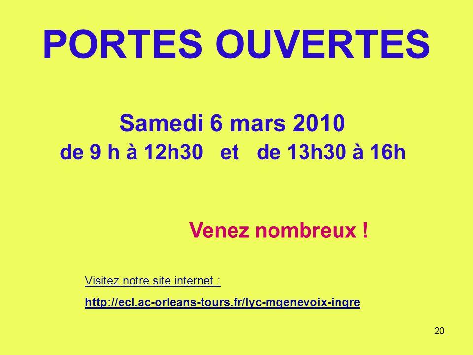 20 PORTES OUVERTES Samedi 6 mars 2010 de 9 h à 12h30 et de 13h30 à 16h Venez nombreux .