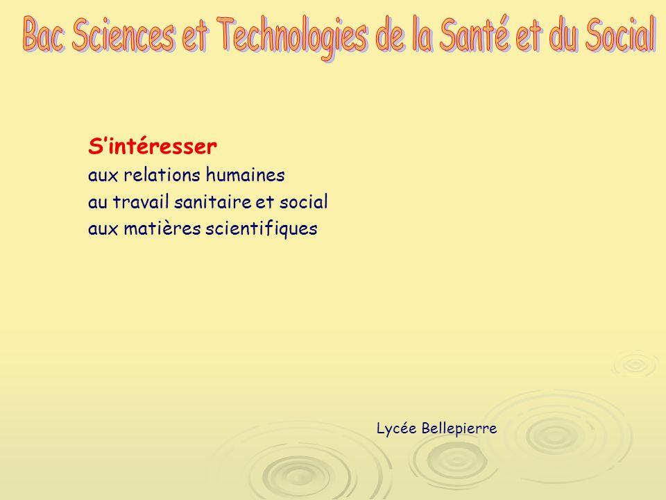 Sintéresser aux relations humaines au travail sanitaire et social aux matières scientifiques Lycée Bellepierre